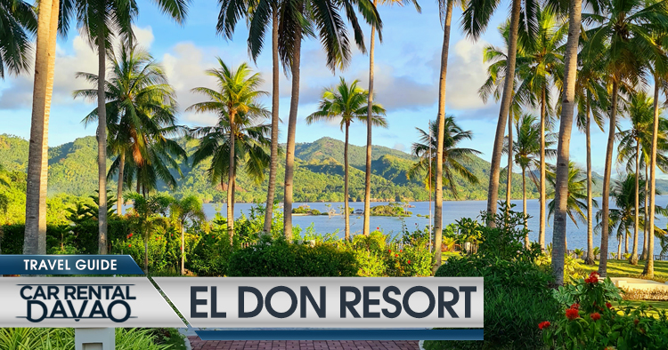 2021 Travel Guide: Here Are The Reasons Why You Should Visit El Don Resort