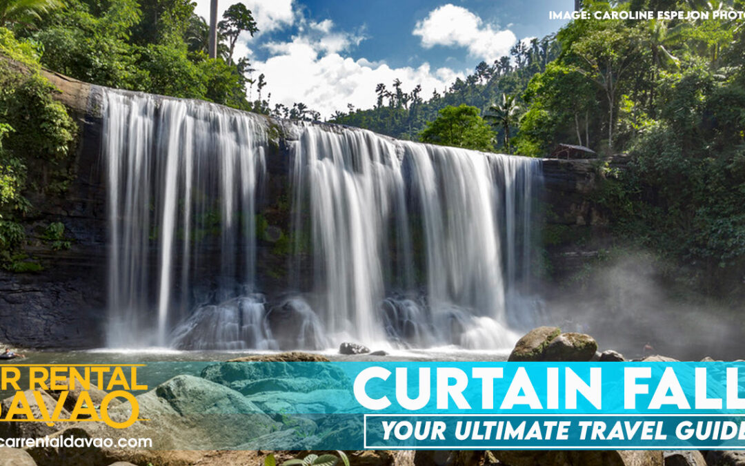 Your Ultimate Travel Guide to Campawan Curtain Falls