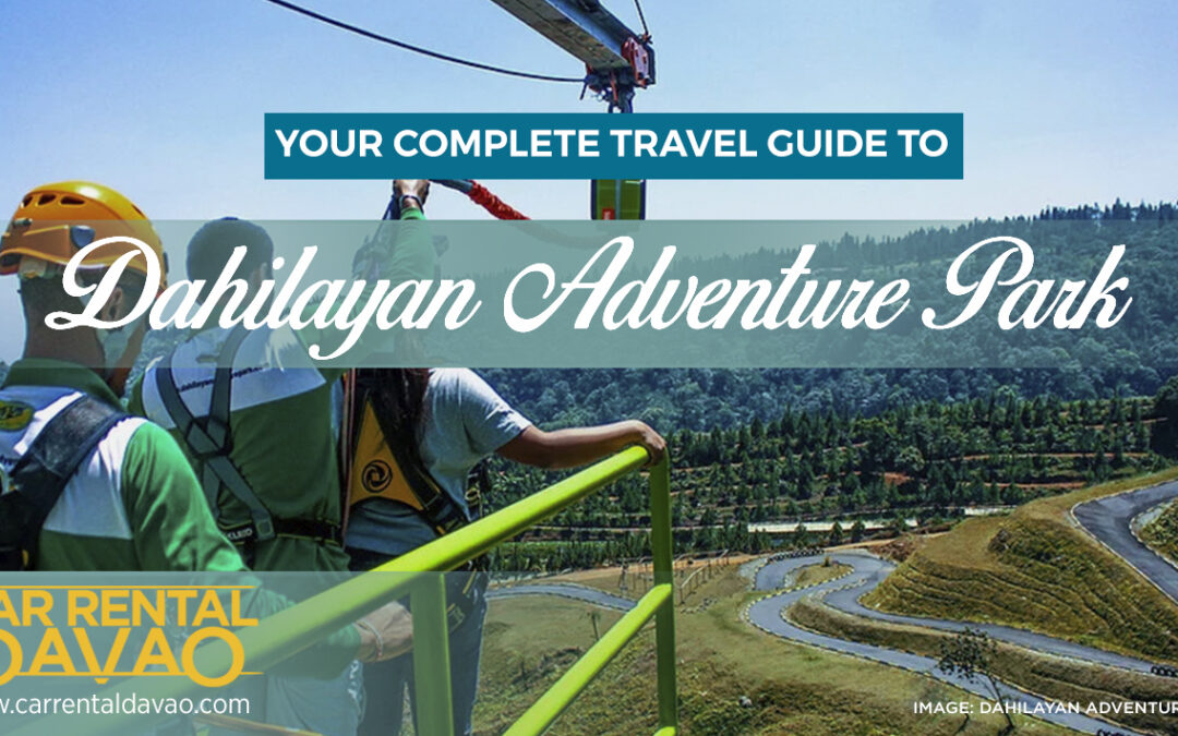 Your Complete Travel Guide: Everything You Need to Know About  Dahilayan Adventure Park